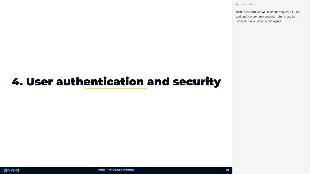 VSHN – The DevOps Company 4. User authenticatio...
