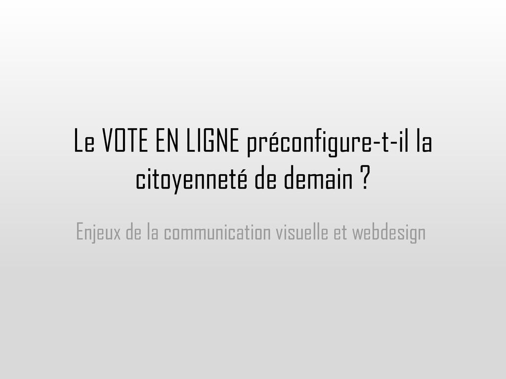 Le VOTE EN LIGNE préconfigure-t-il la citoyenne...