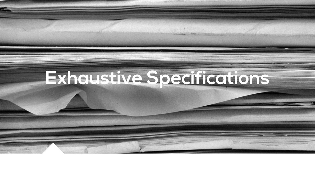 Exhaustive Specifications