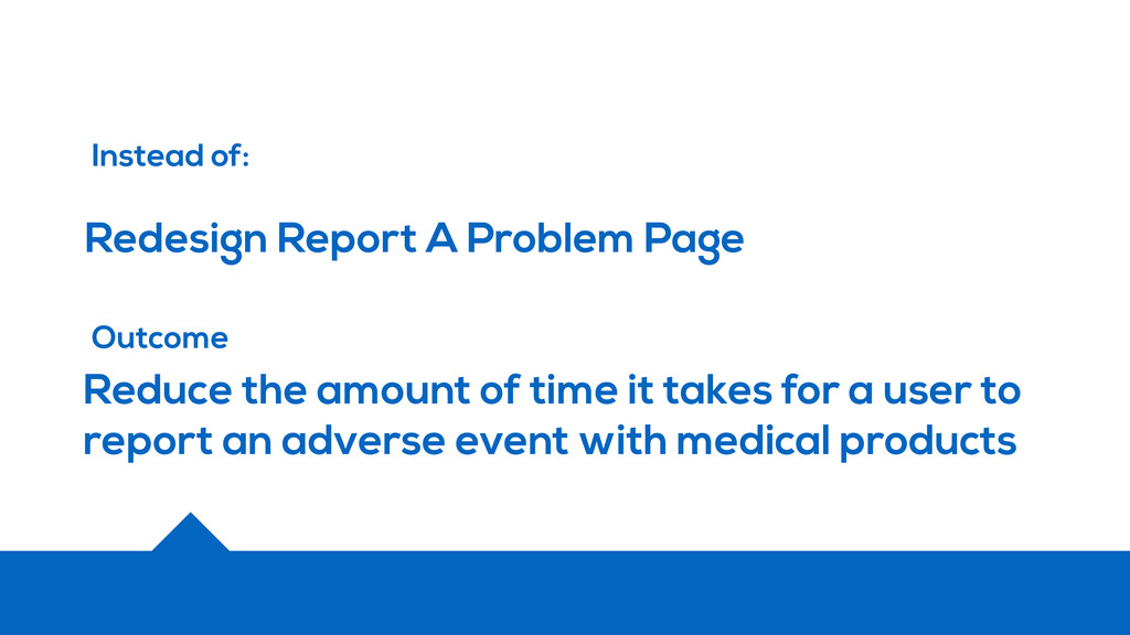 Redesign Report A Problem Page Instead of: Outc...