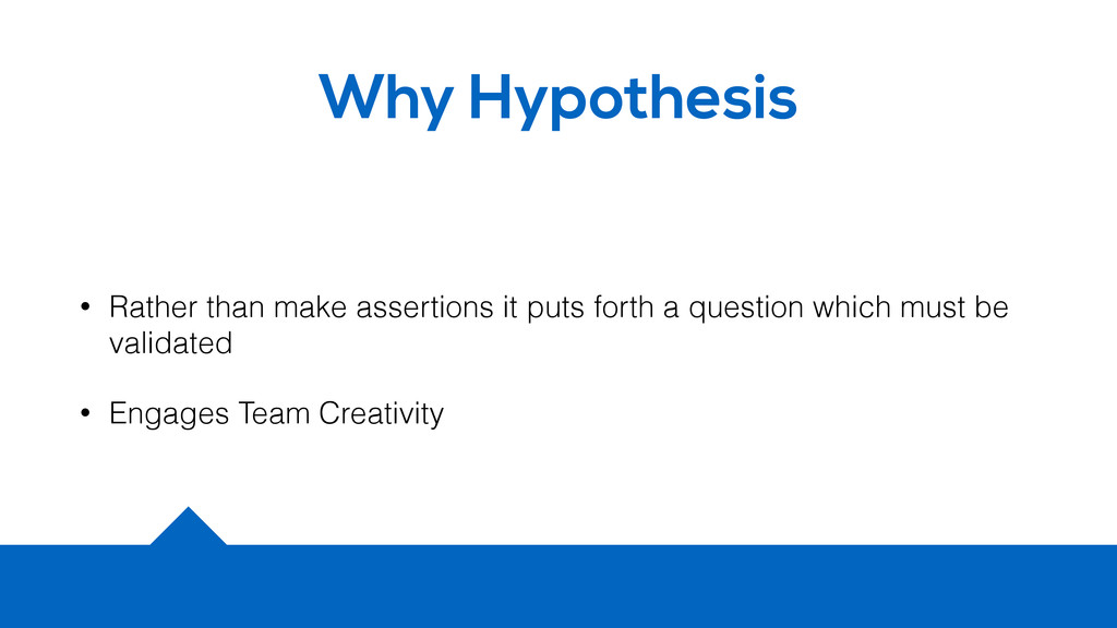 Why Hypothesis • Rather than make assertions it...