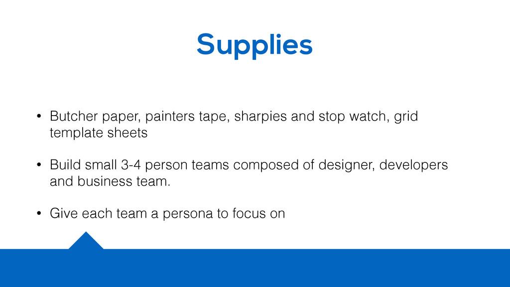 Supplies • Butcher paper, painters tape, sharpi...