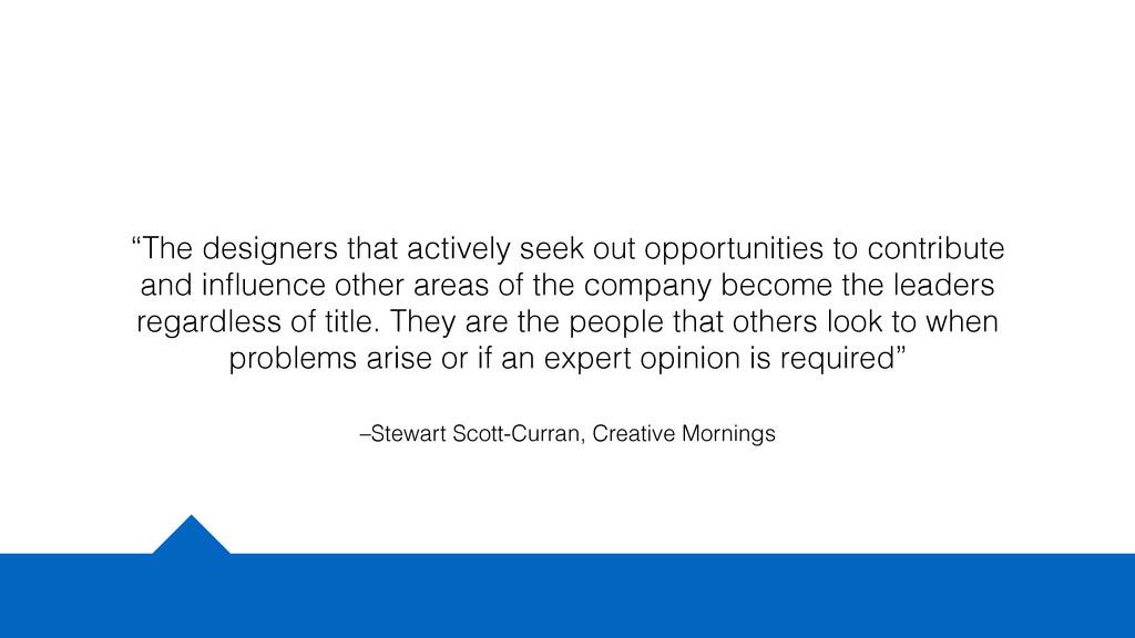 "–Stewart Scott-Curran, Creative Mornings ""The d..."
