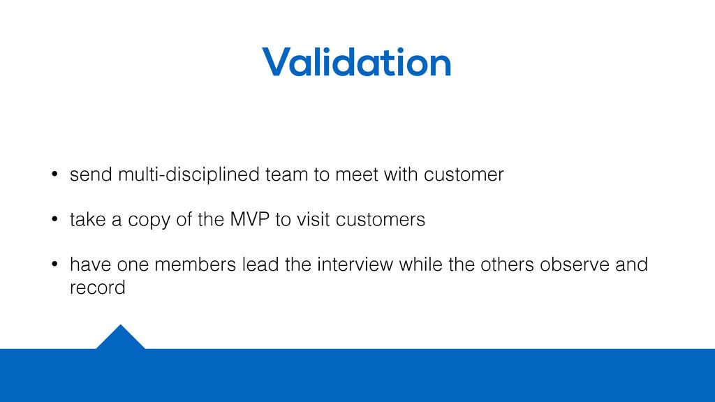 Validation • send multi-disciplined team to mee...