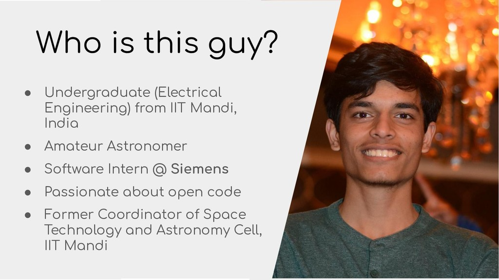 Who is this guy? ● Undergraduate (Electrical En...