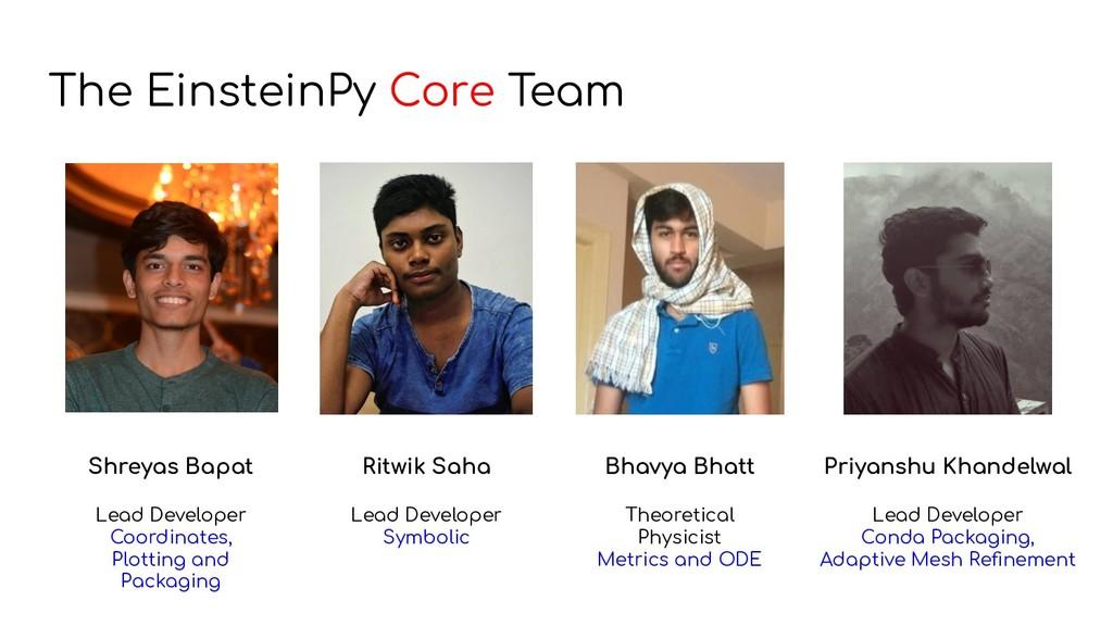 The EinsteinPy Core Team Shreyas Bapat Lead Dev...