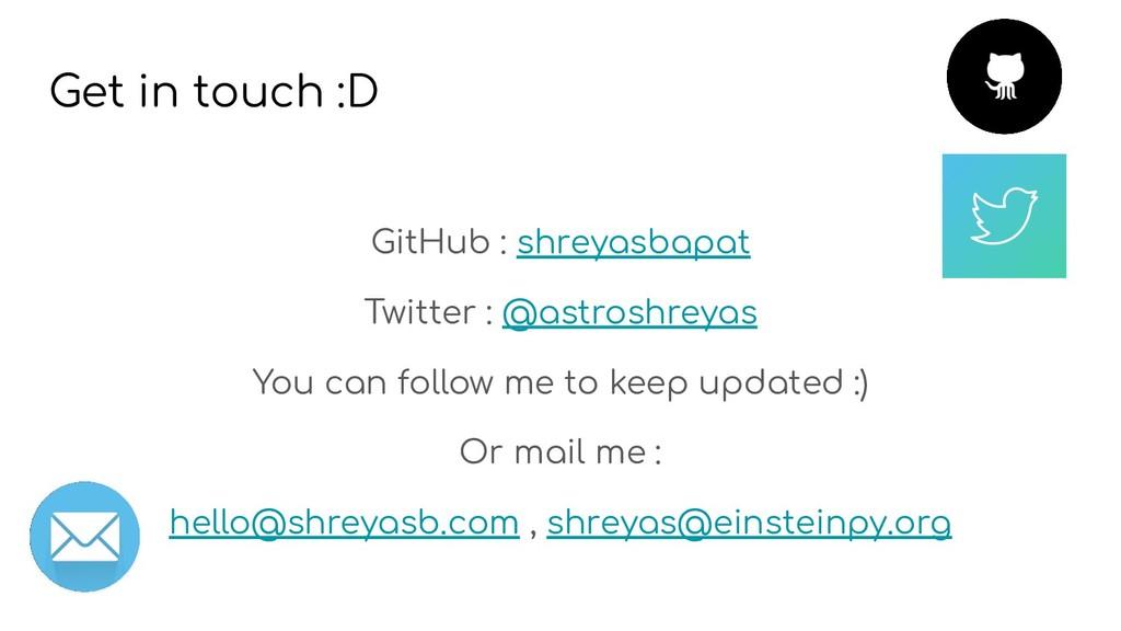 Get in touch :D GitHub : shreyasbapat Twitter :...