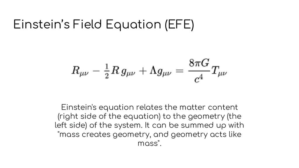 Einstein's Field Equation (EFE) Einstein's equa...