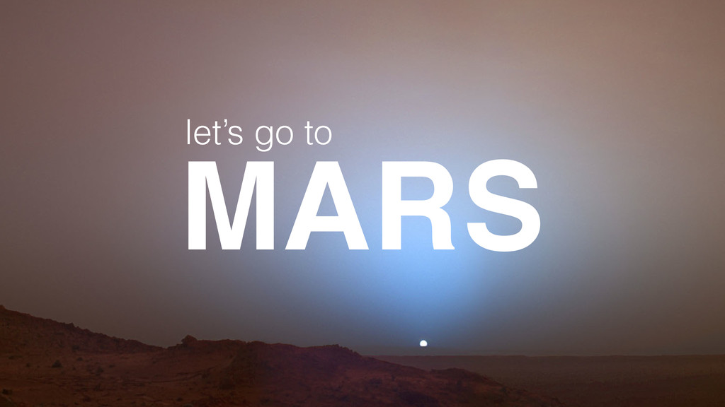 MARS let's go to