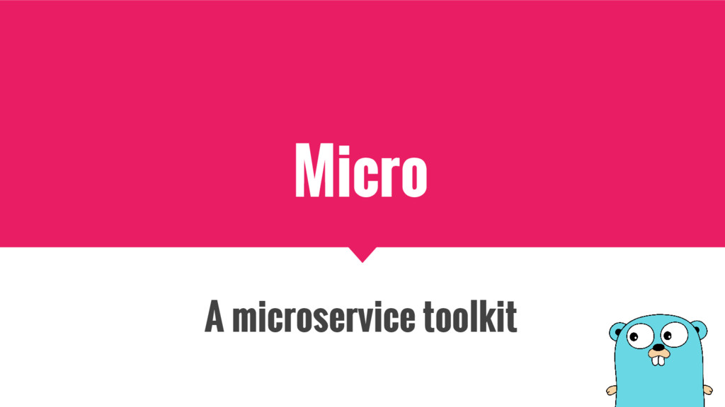 Micro A microservice toolkit