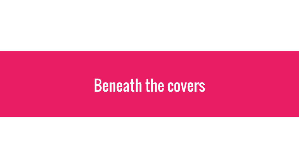 Beneath the covers