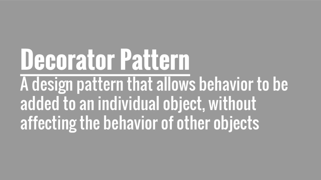 Decorator Pattern A design pattern that allows ...