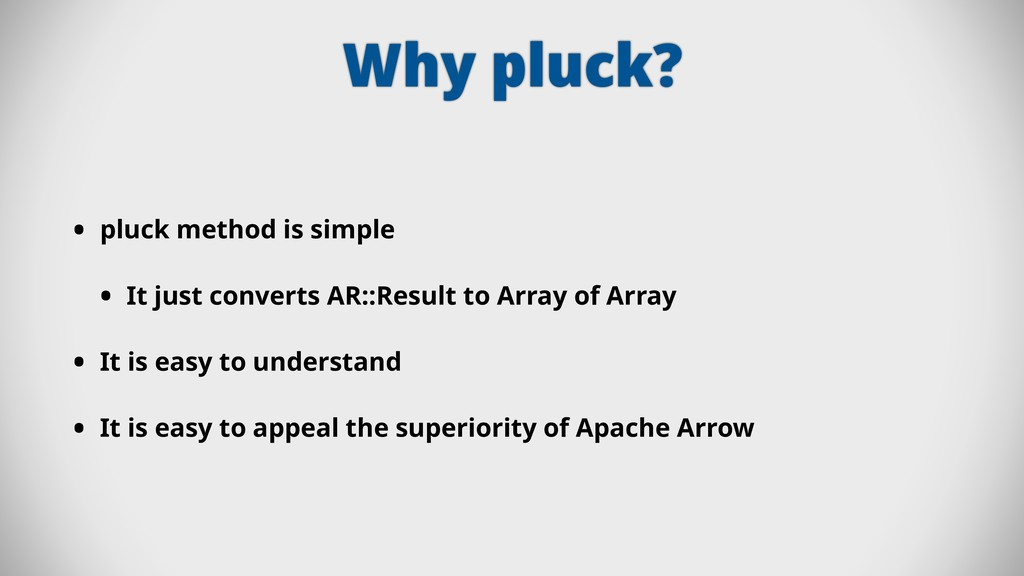 Why pluck? • pluck method is simple • It just c...