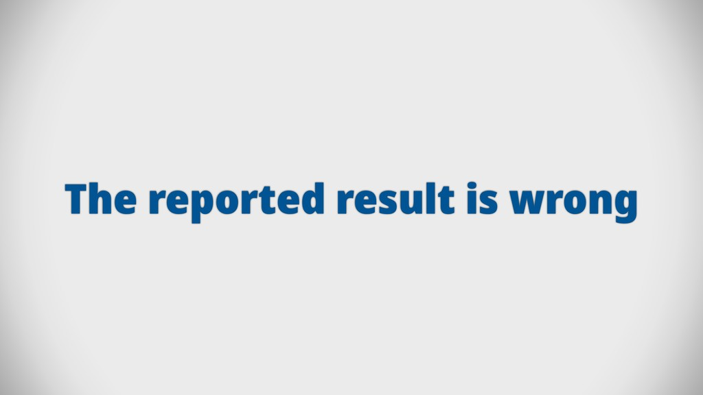 The reported result is wrong