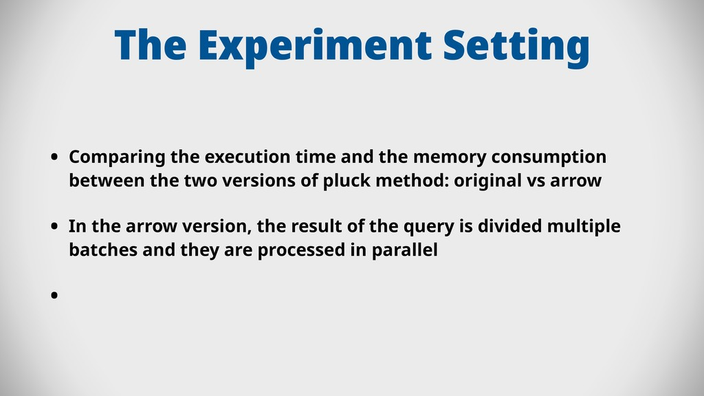 The Experiment Setting • Comparing the executio...