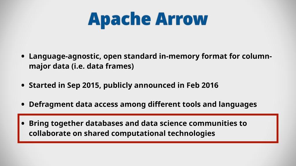 Apache Arrow • Language-agnostic, open standard...