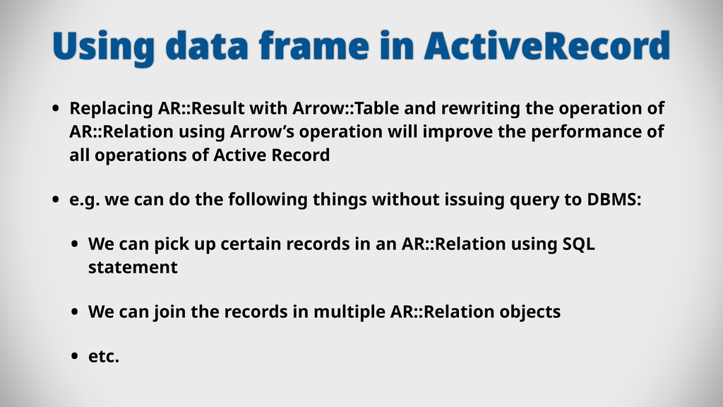 Using data frame in ActiveRecord • Replacing AR...