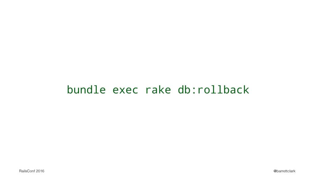 bundle exec rake db:rollback RailsConf 2016 @ba...
