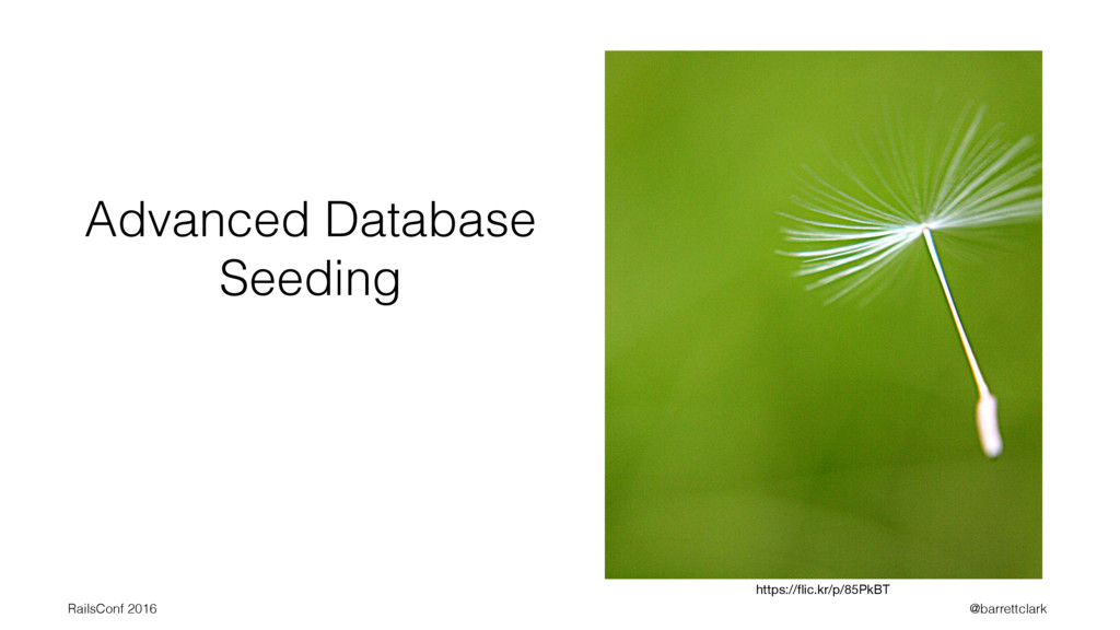 Advanced Database Seeding https://flic.kr/p/85Pk...