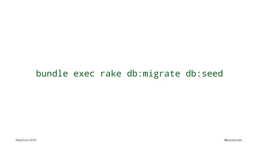 bundle exec rake db:migrate db:seed RailsConf 2...