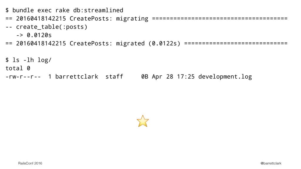 ⭐ $ bundle exec rake db:streamlined == 20160418...
