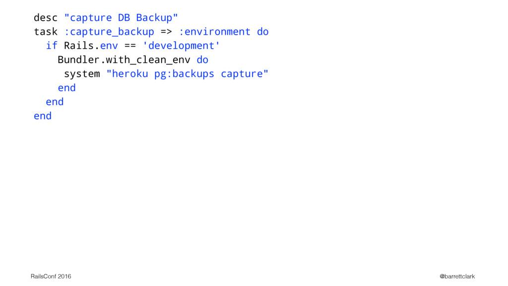 """desc """"capture DB Backup"""" task :capture_backup =..."""