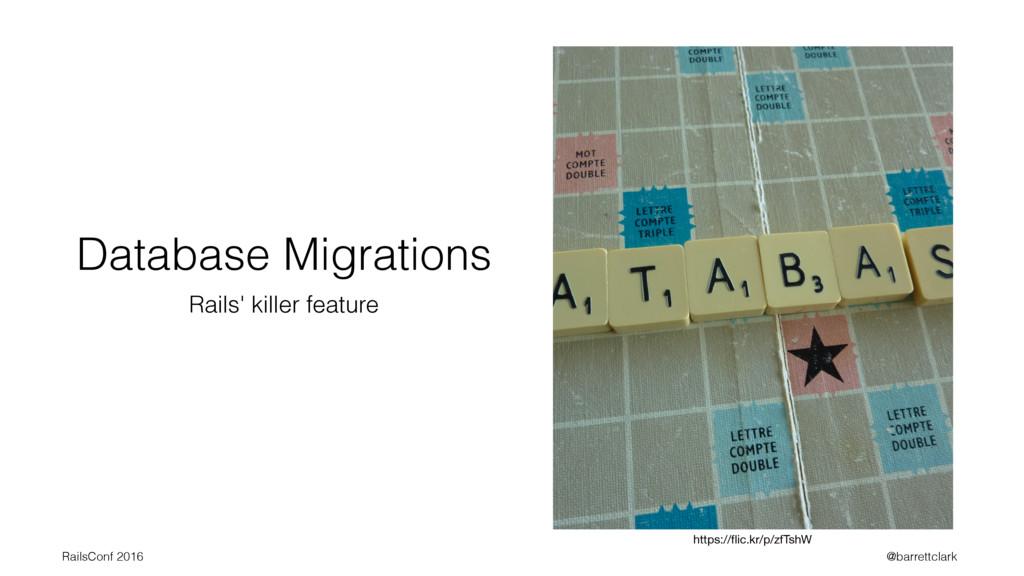 Database Migrations Rails' killer feature https...