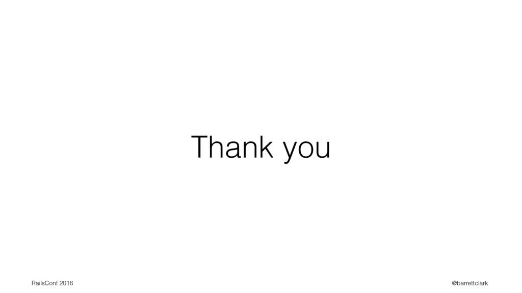 Thank you RailsConf 2016 @barrettclark