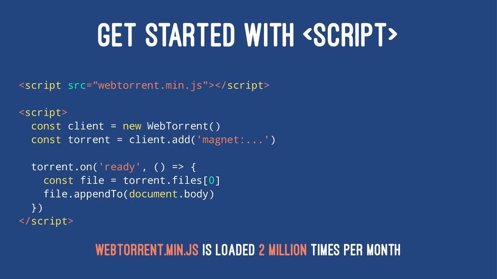 "GET STARTED WITH <SCRIPT> <script src=""webtorre..."
