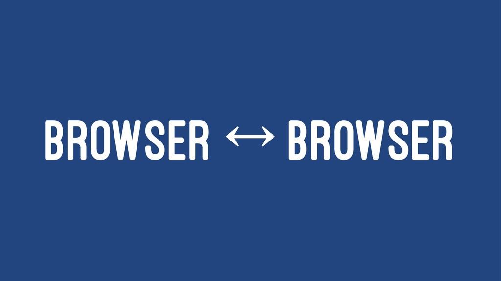BROWSER ® BROWSER