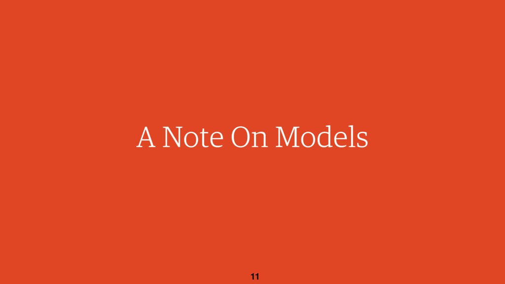 11 A Note On Models