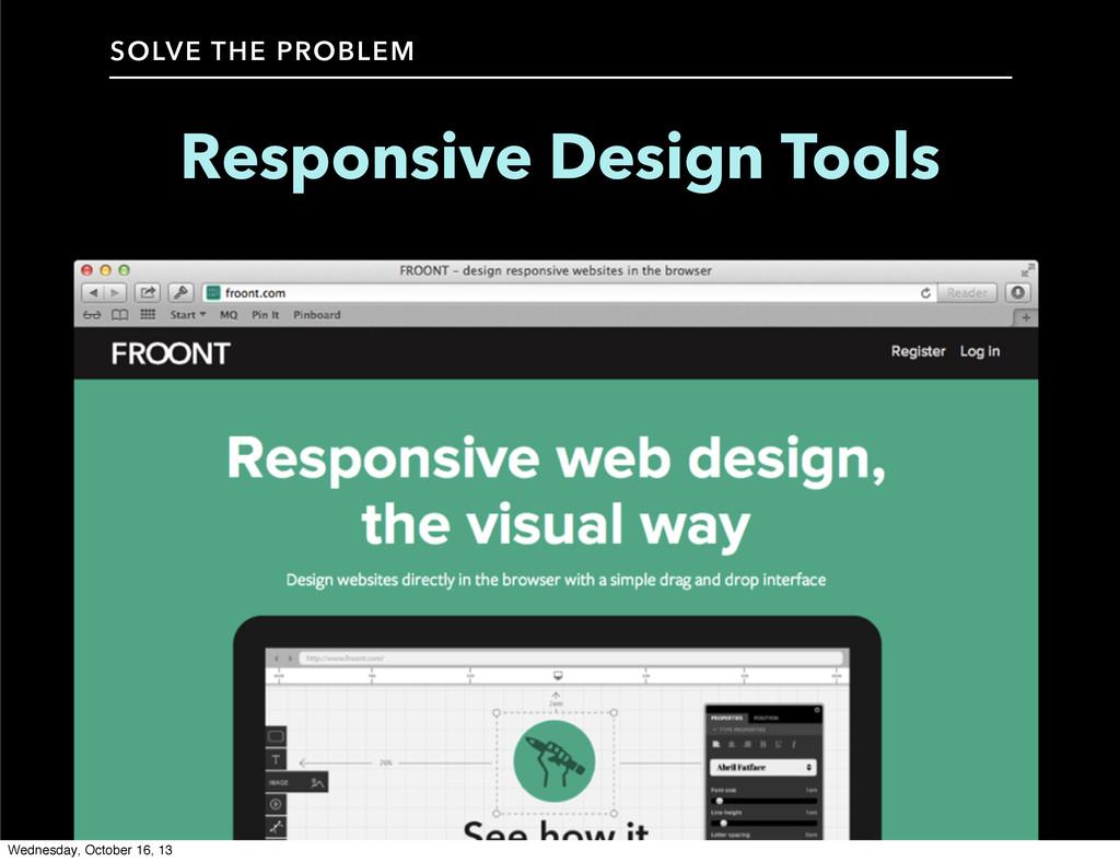 SOLVE THE PROBLEM Responsive Design Tools Wedne...
