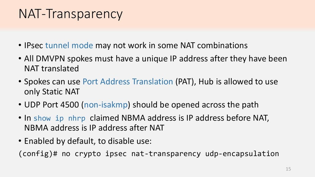 NAT-Transparency 15 • IPsec tunnel mode may not...