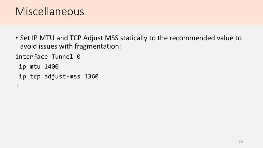 Miscellaneous 16 • Set IP MTU and TCP Adjust MS...
