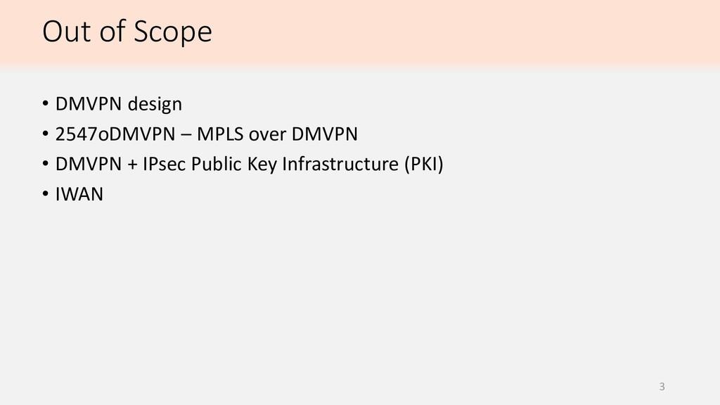 Out of Scope 3 • DMVPN design • 2547oDMVPN – MP...