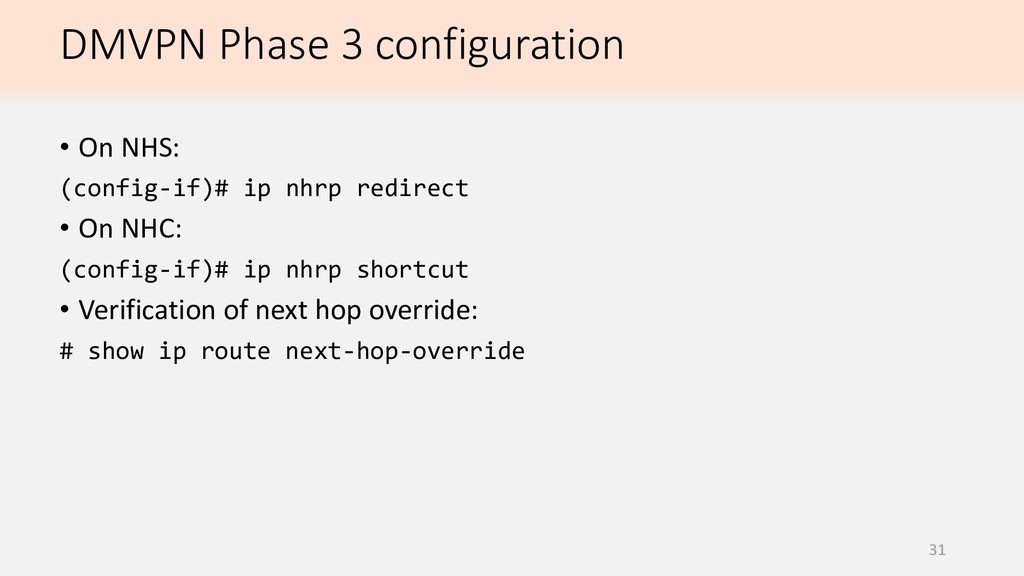 DMVPN Phase 3 configuration 31 • On NHS: (confi...
