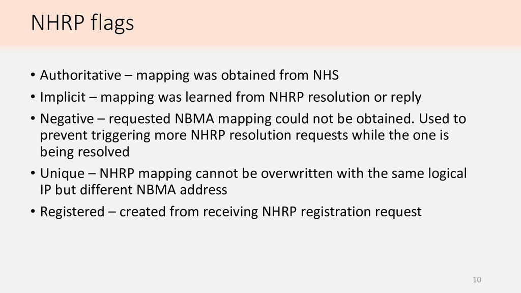 NHRP flags 10 • Authoritative – mapping was obt...