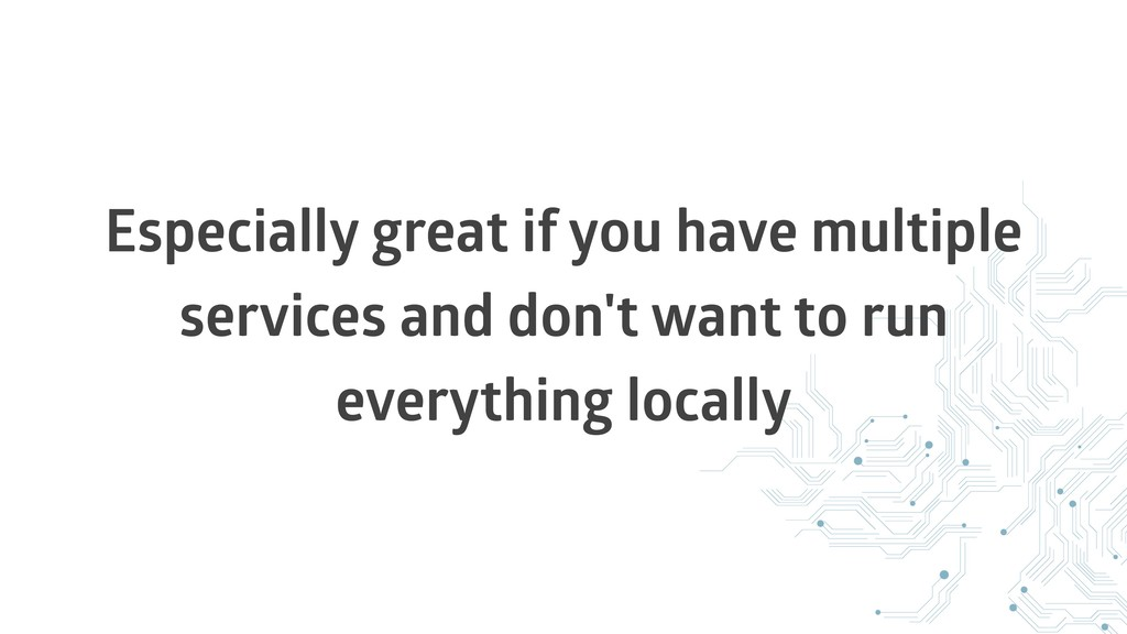 Especially great if you have multiple services ...