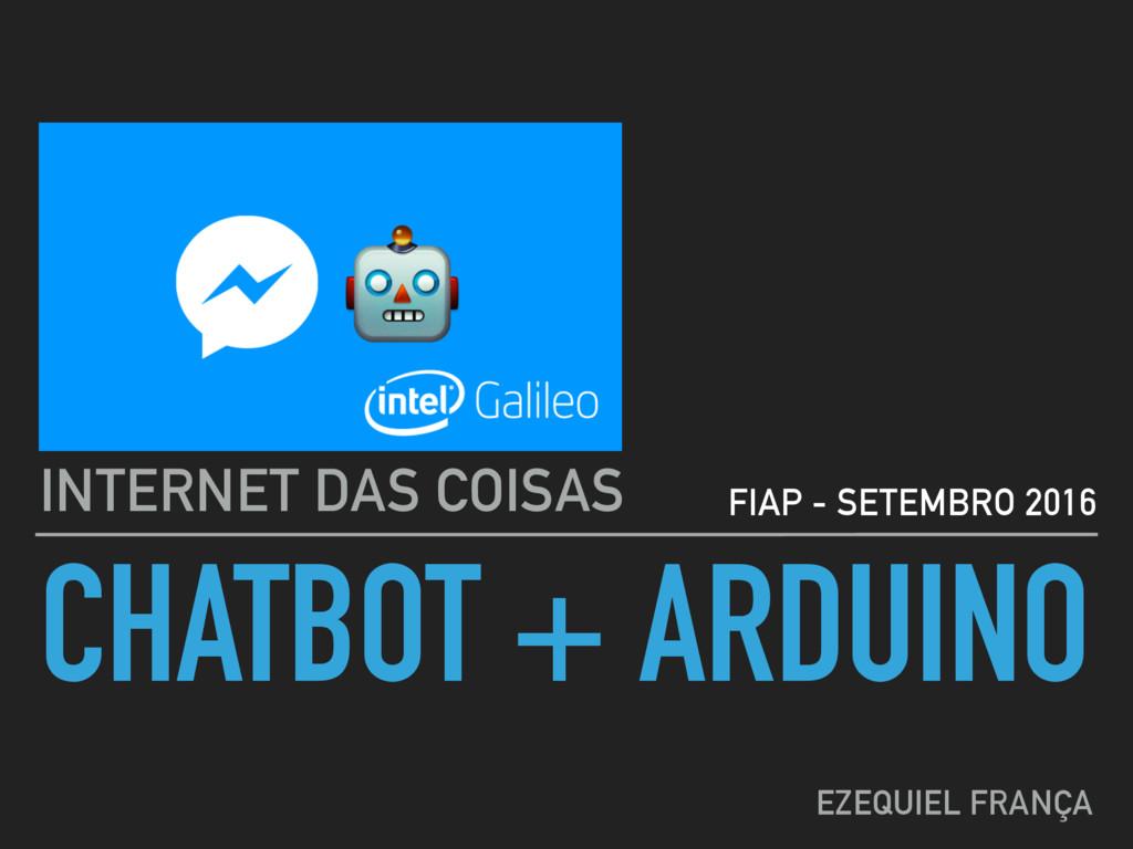 CHATBOT + ARDUINO INTERNET DAS COISAS EZEQUIEL ...