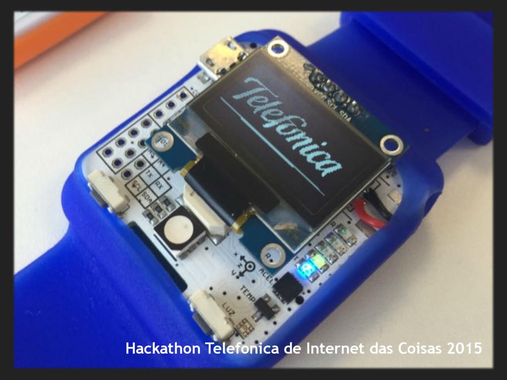 Hackathon Telefonica de Internet das Coisas 2015