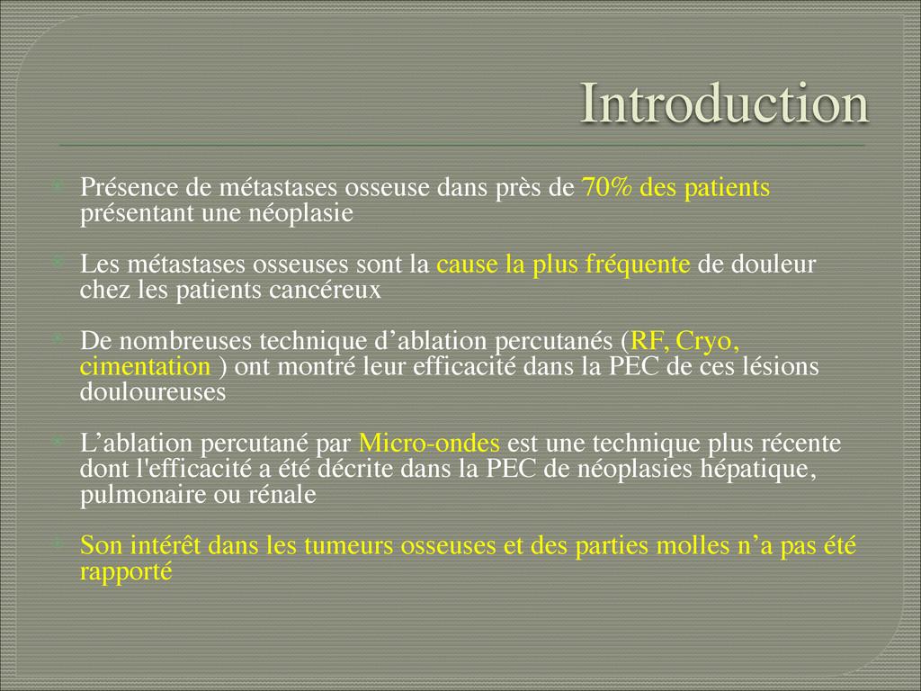 Introduction ⦿ Présence de métastases osseuse d...