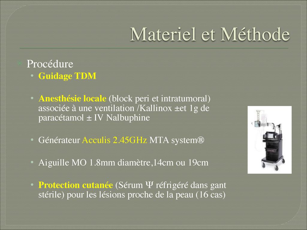 Materiel et Méthode ⦿ Procédure  • Guidage TD...