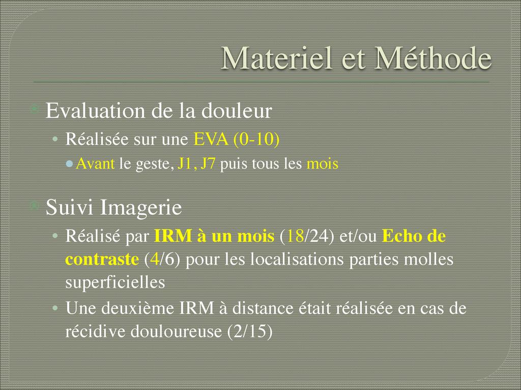 Materiel et Méthode ⦿ Evaluation de la douleur...