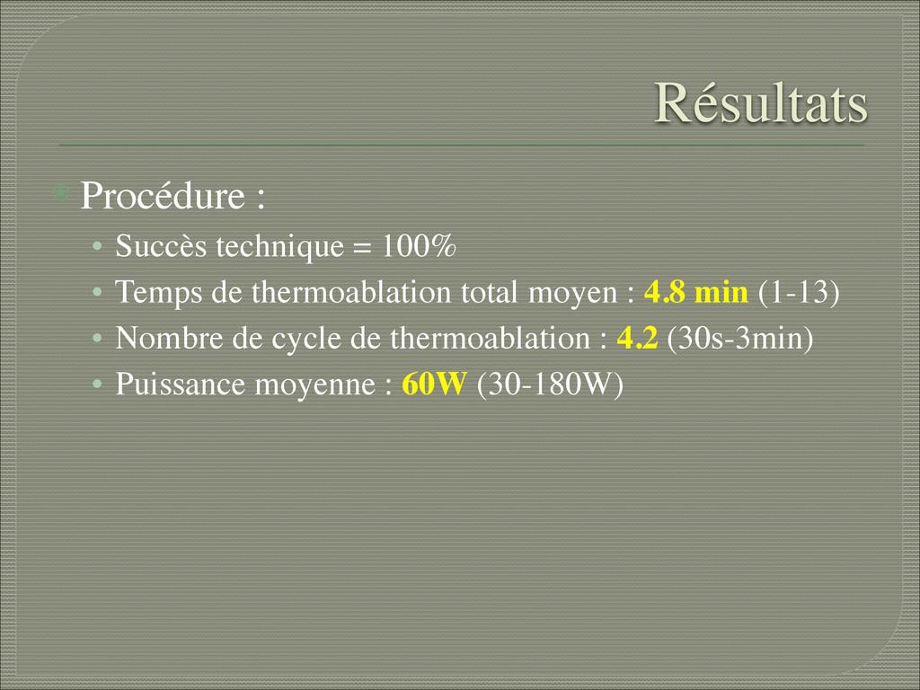 Résultats ⦿ Procédure :  • Succès technique =...