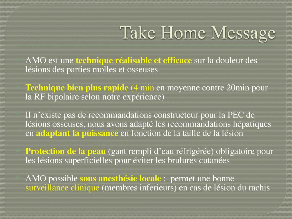 Take Home Message ⦿ AMO est une technique réali...