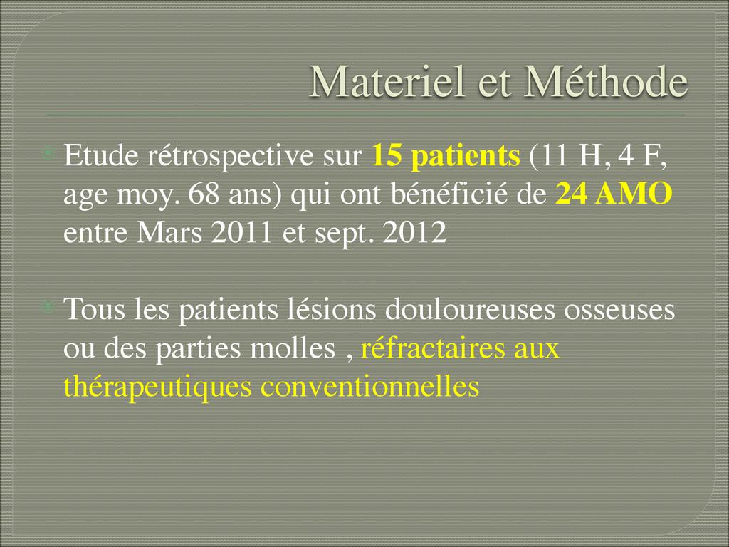Materiel et Méthode ⦿ Etude rétrospective sur 1...