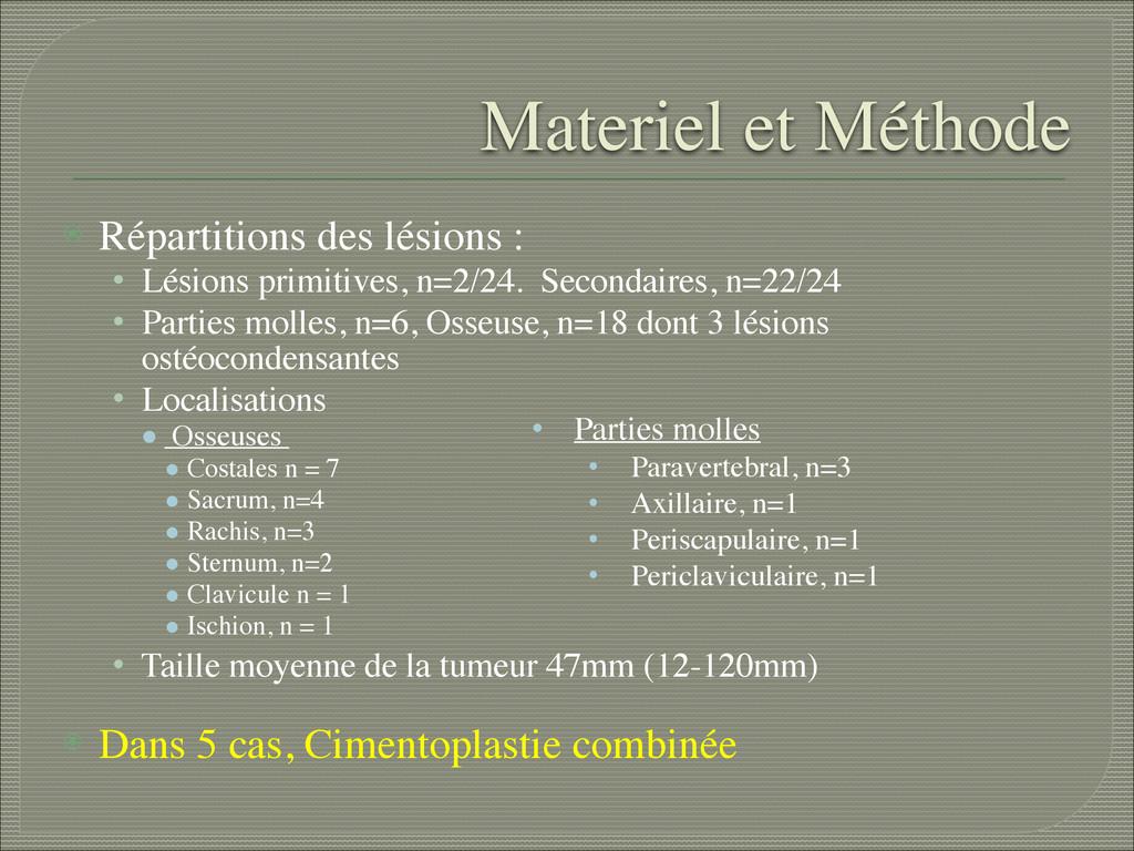 Materiel et Méthode ⦿ Répartitions des lésions ...