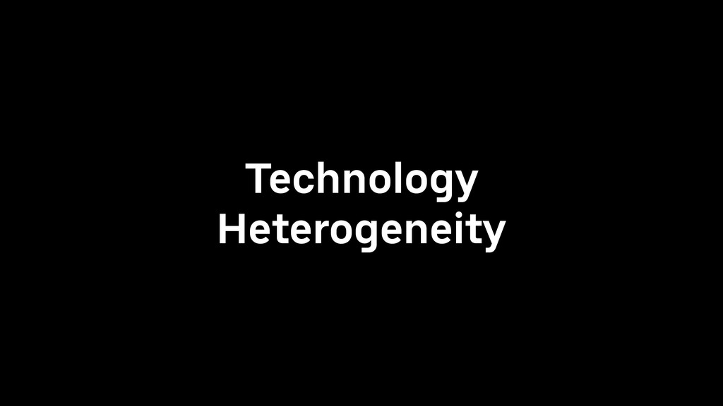 Technology Heterogeneity
