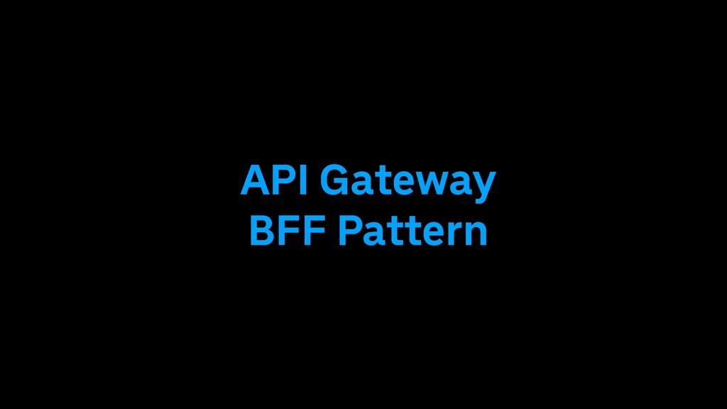 API Gateway BFF Pattern