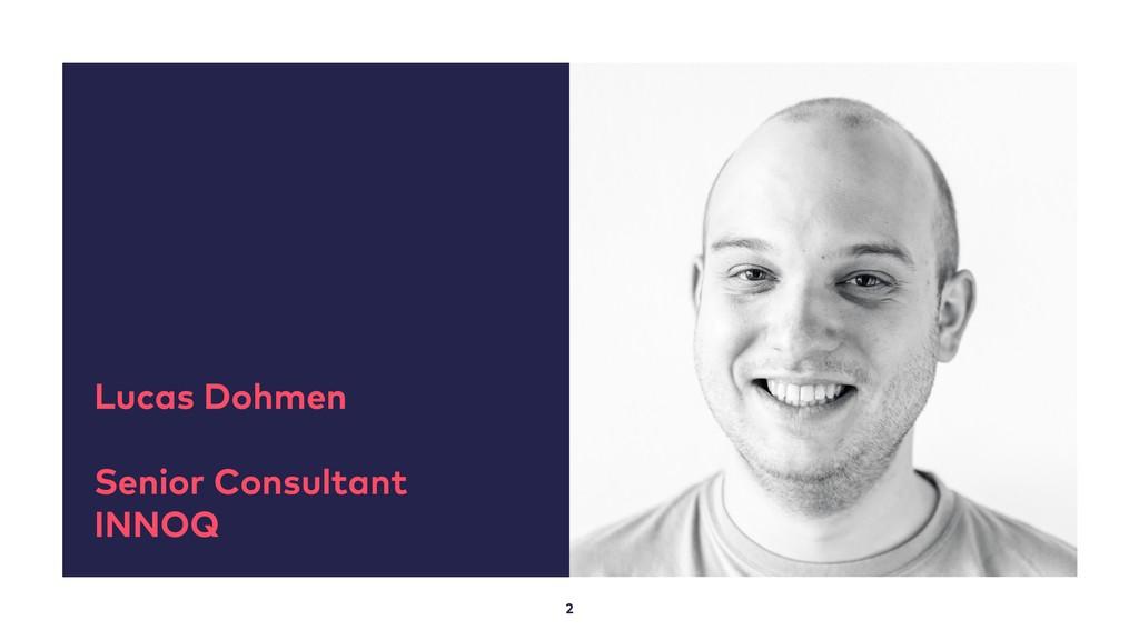 2 Lucas Dohmen Senior Consultant INNOQ